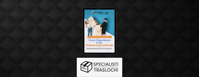 Guida ai Traslochi internazionali – Specialisti Traslochi