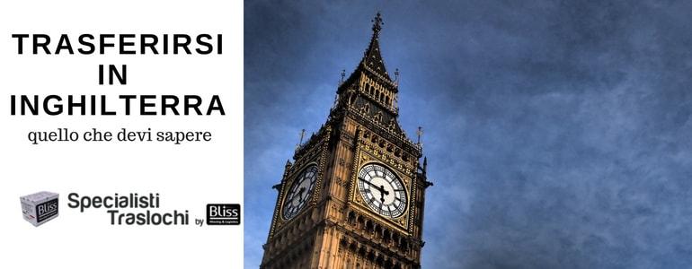 Come trasferirsi in Inghilterra – Specialisti Traslochi