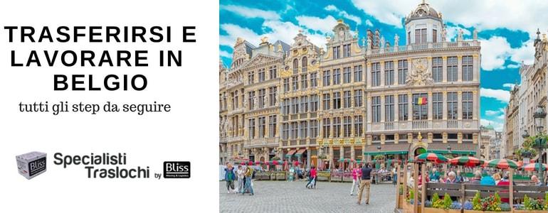 Trasferirsi e lavorare in Belgio – Specialisti Traslochi