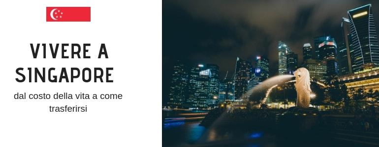 Vivere a Singapore, costi della vita – Specialisti Traslochi